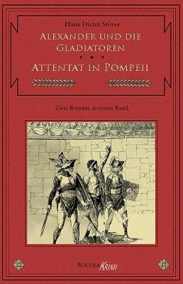 Alexander und die Gladiatoren / Attentat in Pompeii C.V.T., Band 3