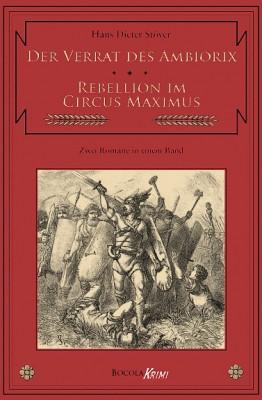 Der Verrat des Ambiorix / Rebellion im Circus Maximus C.V.T., Band 4